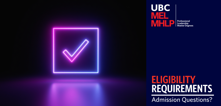 UBC MEL MHLP - Admission Questions: Eligibility Requirements